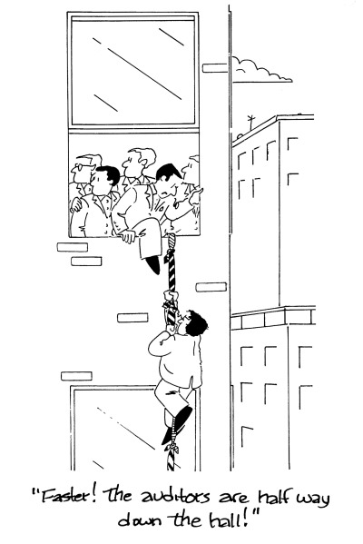 "Cartoon showing some office workers climbing out of a window and going down to the street ona rope with a caption ""Faster! The auditors are half way down the hall!"""